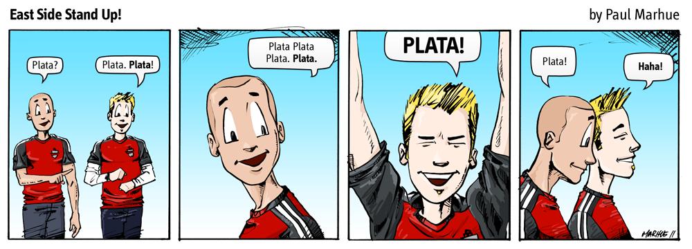 Plata? Plata!